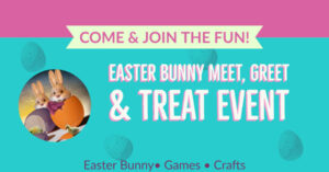 Easter Bunny Meet, Greet & Treat